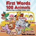First Words 100 Animals: Children's Reading & Writing Education Books
