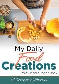 My Daily Food Creations. Meal Planner Recipe Book.