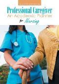 Professional Caregiver. an Academic Planner for Nursing.