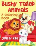 Bushy Tailed Animals: A Coloring Book