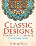 Classic Designs: Ornaments of the Past Coloring Book