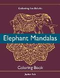 Coloring for Adults: Elephant Mandalas Coloring Book