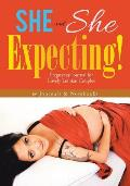 She and She Expecting! Pregnancy Journal for Lovely Lesbian Couples