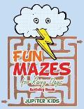 Fun Mazes for Rainy Days Activity Book