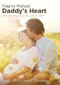 You've Melted Daddy's Heart: Ultimate Pregnancy Journal for Dads