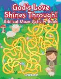 God's Love Shines Through! Biblical Maze Activity Book