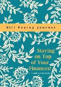 Staying on Top of Your Finances! Bill Paying Journal