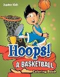 Hoops! a Basketball Coloring Book