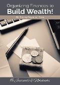 Organizing Finances to Build Wealth! Bill Paying Organizer Book.