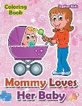 Mommy Loves Her Baby Coloring Book