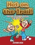 Hot on the Trail! Kids Fun Adventure Maze Activity Book