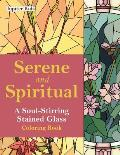 Serene and Spiritual: A Soul-Stirring Stained Glass Coloring Book