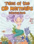 Tales of the Old Mermaids Coloring Book