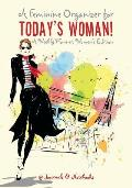 A Feminine Organizer for Today's Woman! a Weekly Planner, Women's Edition