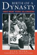 Birth of a Dynasty: The 1980 New York Islanders