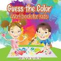 Guess the Color Workbook for Kids