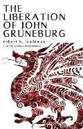 The Liberation of John Gruneburg