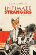 Intimate Strangers: A Collection of Short Stories