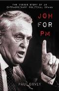 Joh for PM: The Inside Story of an Extraordinary Political Drama