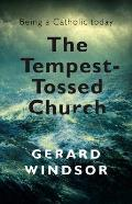 The Tempest-Tossed Church: Being a Catholic Today