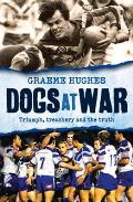 Dogs at War: Triumph, Treachery and the Truth