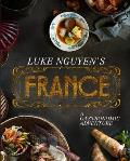 Luke Nguyens France A Gastronomic Adventure