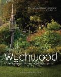 Wychwood: The Making of One of the World's Most Magical Gardens