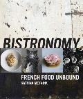 Bistronomy: French Food Unbound