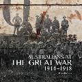 Australians at the Great War 1914-1918: Australian War Memorial