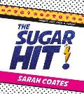 The Sugar Hit!: Sweets That Pack a Punch!