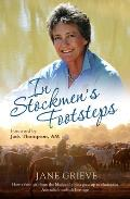 In Stockmen's Footsteps: How a Farm Girl from the Blacksoil Plains Grew Up to Champion Australia's Outback Heritage