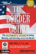 The Border Guide: The Ultimate Guide to Living, Investing and Working Across the Border