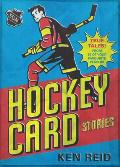 Hockey Card Stories True Tales from Your Favorite Players