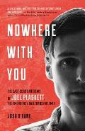 Nowhere with You Joel Plaskett Thrush Hermit & Their East Coast Anthems