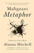 Malignant Metaphor: Confronting Cancer Myths