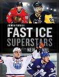 Fast Ice Superstars of the New NHL