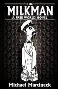 The Milkman: A Free World Novel