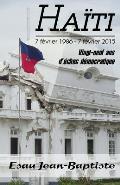 Haiti 7 Fevrier 1986 - 7 Fevrier 2015: Vingt-Neuf ANS D'Echec Democratique