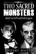 Two Sacred Monsters: Boris Karloff and Bela Lugosi