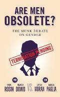 Are Men Obsolete The Munk Debate on Gender