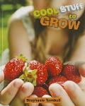 Cool Stuff to Grow