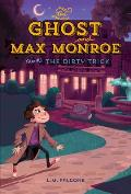Ghost & Max Monroe Case 3 The Dirty Trick