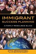 Immigrant Success Planning: A Family Resource Guide