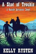 A Shot of Trouble: A Cassidy Adventure Novel