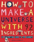 How to Make a Universe with 92 Ingredients An Electrifying Guide to the Elements