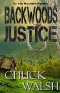 Backwoods Justice: An Iron Mountain Mystery