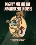 Mighty Melvin the Magnificent Mouse