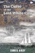 The Curse of the Lost White City