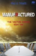Manufractured: The Vexton Trilogy, Book One
