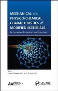 Mechanical and Physico-Chemical Characteristics of Modified Materials: Performance Evaluation and Selection